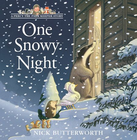 One Snowy Night (A Percy the Park Keeper Story) - Nick Butterworth, Illustrated by Nick Butterworth