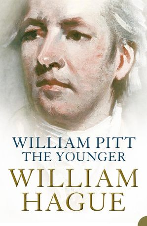 William Pitt the Younger Paperback  by William Hague