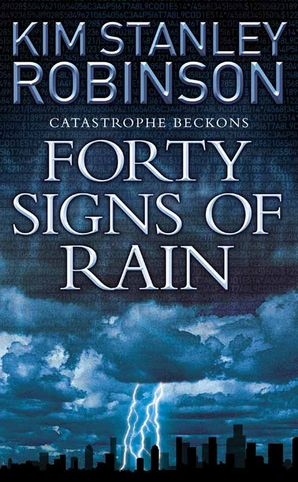 Forty Signs of Rain Paperback  by Kim Stanley Robinson