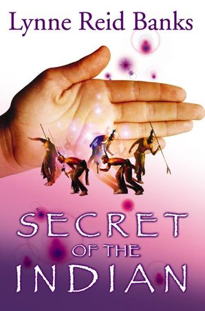 Secret of the Indian Paperback New edition by Lynne Reid Banks