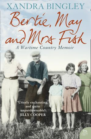Bertie, May and Mrs Fish Paperback  by Xandra Bingley