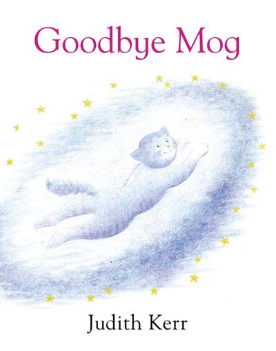 Goodbye Mog - Judith Kerr, Illustrated by Judith Kerr