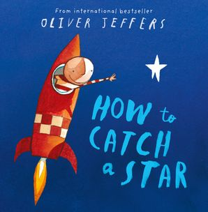 How to Catch a Star Paperback  by Oliver Jeffers