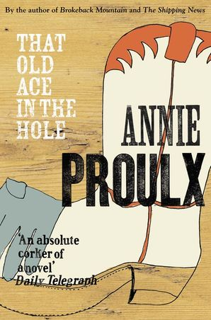 That Old Ace in the Hole Paperback  by Annie Proulx