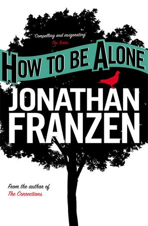 How to be Alone Paperback  by Jonathan Franzen