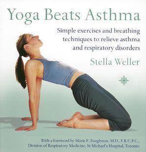 Yoga Beats Asthma Paperback  by Stella Weller