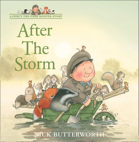 After the Storm (A Percy the Park Keeper Story) - Nick Butterworth, Illustrated by Nick Butterworth