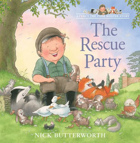 The Rescue Party (A Percy the Park Keeper Story) - Nick Butterworth, Illustrated by Nick Butterworth
