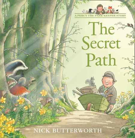 The Secret Path (A Percy the Park Keeper Story) - Nick Butterworth, Illustrated by Nick Butterworth