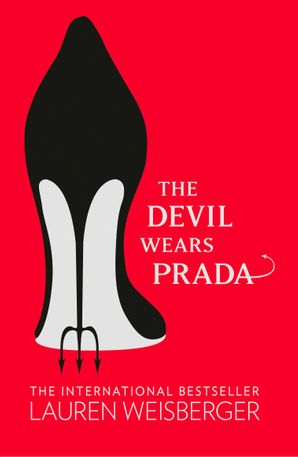 The Devil Wears Prada: Loved the movie? Read the book! (The Devil Wears Prada Series, Book 1) Paperback  by Lauren Weisberger