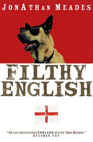 Filthy English Paperback  by Jonathan Meades