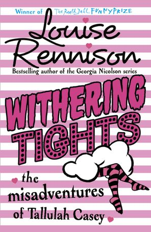 Withering Tights (The Misadventures of Tallulah Casey, Book 1) Paperback  by Louise Rennison