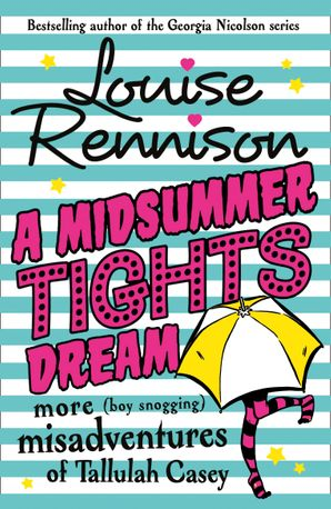 A Midsummer Tights Dream (The Misadventures of Tallulah Casey, Book 2) Paperback  by Louise Rennison