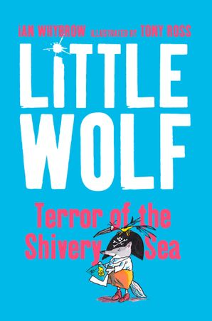 Little Wolf, Terror of the Shivery Sea Paperback  by Ian Whybrow