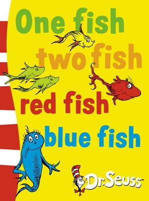 One Fish, Two Fish, Red Fish, Blue Fish (Dr. Seuss Board Books)  Rebranded edition by Dr. Seuss
