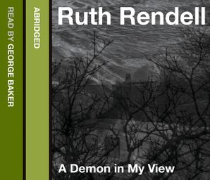 A Demon in My View Download Audio Abridged edition by Ruth Rendell