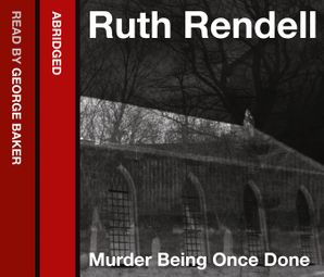 Murder Being Once Done Download Audio Abridged edition by Ruth Rendell