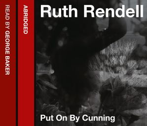 Put on by Cunning Download Audio Abridged edition by Ruth Rendell