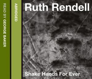 Shake Hands for Ever Download Audio Abridged edition by Ruth Rendell