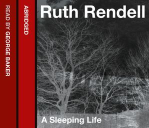 A Sleeping Life Download Audio Abridged edition by Ruth Rendell