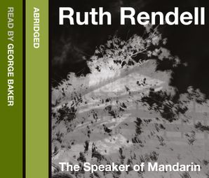 The Speaker of Mandarin Download Audio Abridged edition by Ruth Rendell