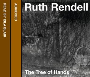 The Tree of Hands Download Audio Abridged edition by Ruth Rendell
