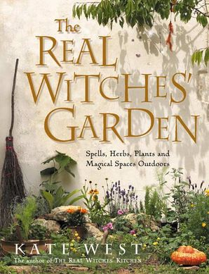 The Real Witches' Garden Paperback  by Kate West