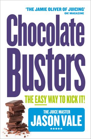 Chocolate Busters Paperback  by Jason Vale