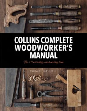 Collins Complete Woodworker's Manual Hardcover New edition by Albert Jackson