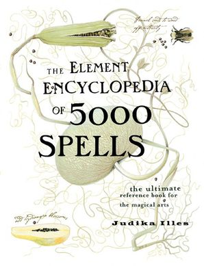 the-element-encyclopedia-of-5000-spells-the-ultimate-reference-book-for-the-magical-arts