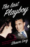 The Last Playboy: The High Life of Porfirio Rubirosa