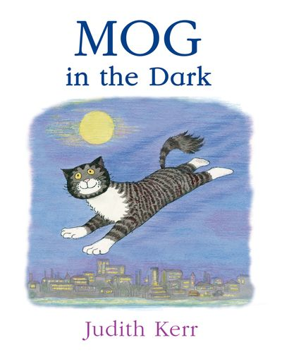 Mog in the Dark - Judith Kerr, Illustrated by Judith Kerr