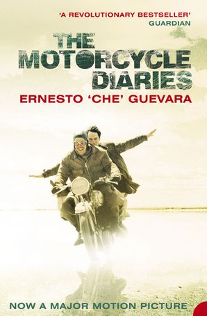 The Motorcycle Diaries Paperback Film tie-in edition by Ernesto 'Che' Guevara