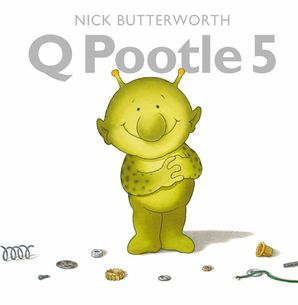Q Pootle 5 Paperback New edition by Nick Butterworth