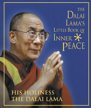 The Dalai Lama's Little Book of Inner Peace Hardcover  by His Holiness The Dalai Lama