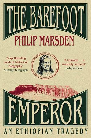 The Barefoot Emperor: An Ethiopian Tragedy Paperback  by Philip Marsden