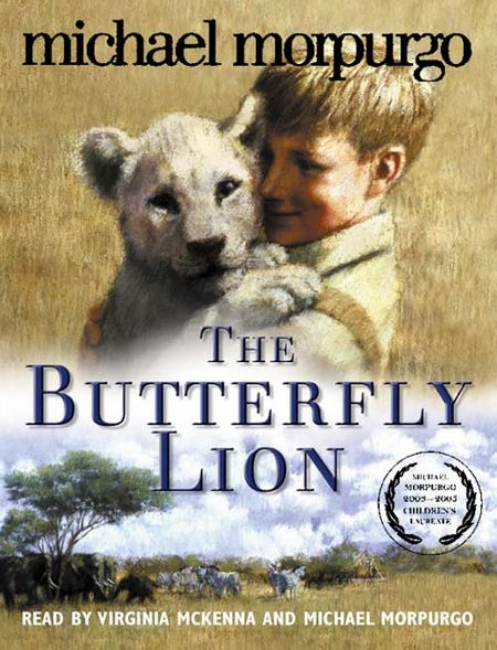 The Butterfly Lion - Michael Morpurgo, Read by Virginia McKenna and Michael Morpurgo