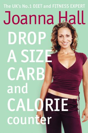 Drop a Size Calorie and Carb Counter Paperback  by Joanna Hall