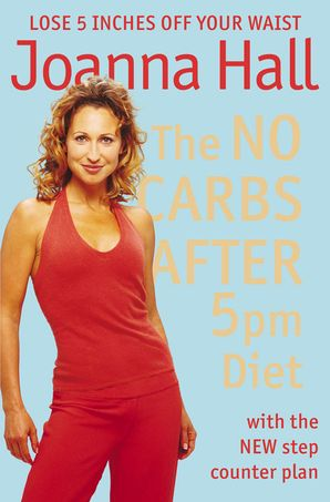 The No Carbs after 5pm Diet Paperback  by Joanna Hall