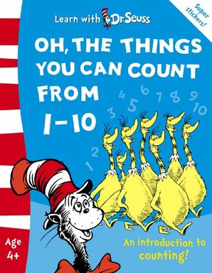 Oh, The Things You Can Count From 1–10: The Back to School Range (Learn With Dr. Seuss) Paperback Rebranded edition by Dr. Seuss