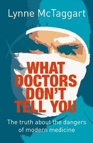 What Doctors Don't Tell You Paperback New edition by Lynne McTaggart