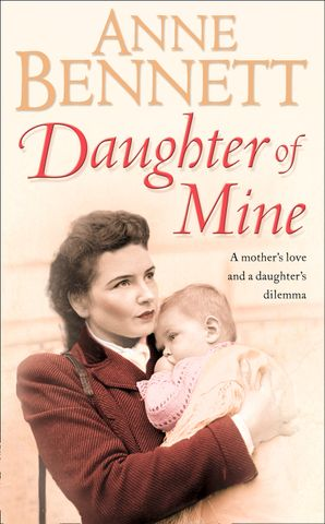 Daughter of Mine Paperback  by Anne Bennett