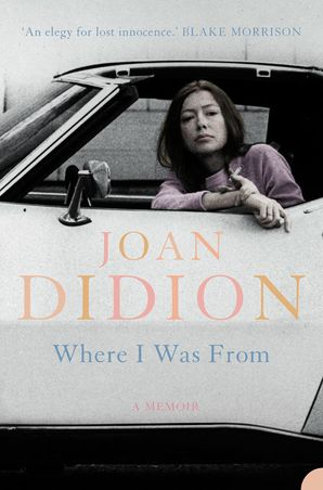 Where I Was From Paperback  by Joan Didion
