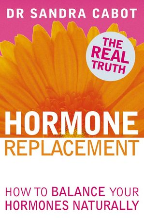 Hormone Replacement Paperback  by Dr. Sandra Cabot