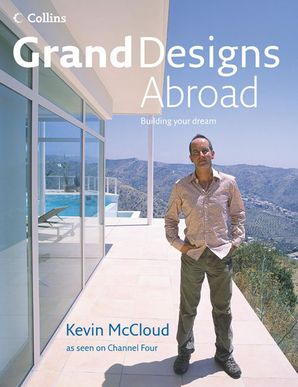 Grand Designs Abroad Hardcover  by Kevin McCloud