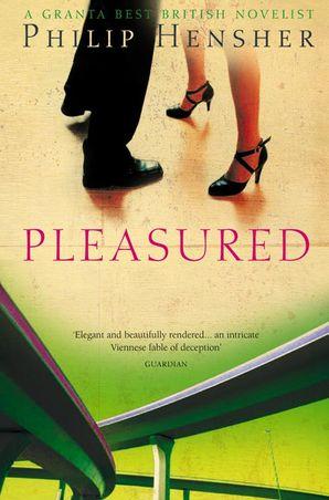 Pleasured Paperback  by Philip Hensher