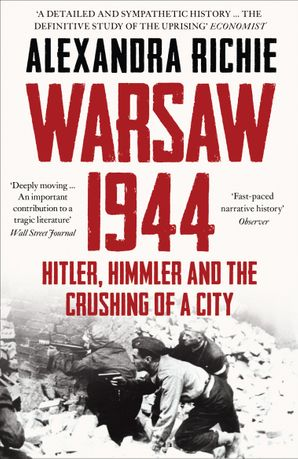 Warsaw 1944 Paperback  by Alexandra Richie