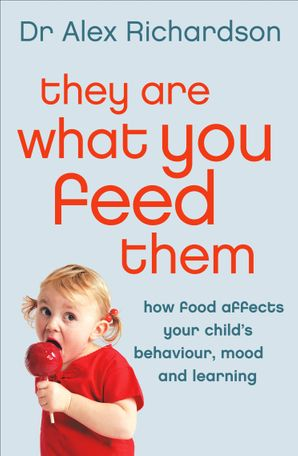 They Are What You Feed Them Paperback  by Dr. Alex Richardson