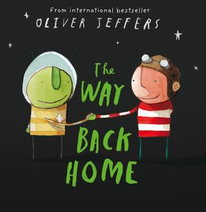The Way Back Home Paperback  by Oliver Jeffers