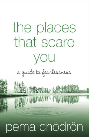 The Places That Scare You Paperback New edition by Pema Chödrön